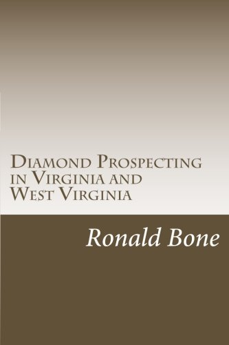 Diamond Prospecting in Virginia and West Virginia: Origin of the Punch Jones Diamond Found and Theory of Diamond Formation Virginia Punch