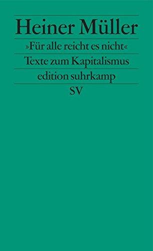 »Für alle reicht es nicht«: Texte zum Kapitalismus (edition suhrkamp)