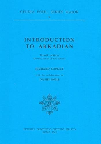 Introduction to Akkadian (Studia Pohl. Series maior) por Richard Caplice