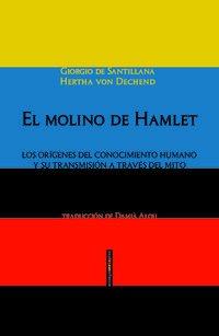 El molino de Hamlet: Los orígenes del conocimiento humano y su transmisión a través del mito