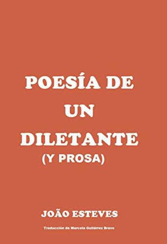 Poesía de un diletante (y prosa) por Joao Batista Esteves Alves