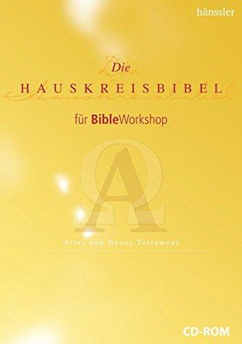 Die Hauskreisbibel für BibleWorkshop: Altes und Neues Testament