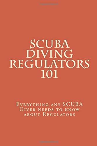 SCUBA Diving Regulators 101: Every thing any SCUBA Diver needs to know about Regulators por Brian Douglas