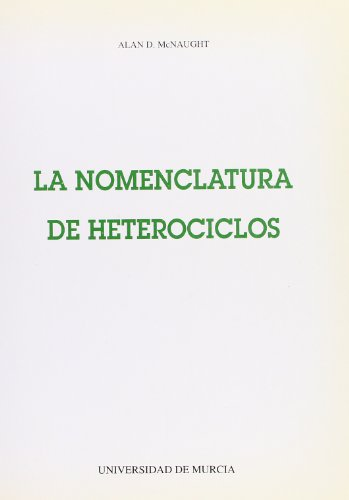 Nomenclatura de Heterociclos, La por A D Mcnaught