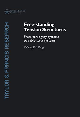 Free-Standing Tension Structures: From Tensegrity Systems to Cable ...