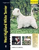 West Highland White Terrier (Excellence Razas de Hoy / Excellence Breed of Today) by Penelope Ruggles-Smythe(2005-06-30)