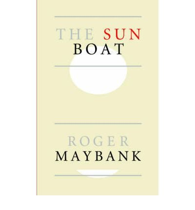 -the-sun-boat-maybank-roger-author-sep-16-2005-paperback