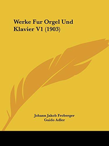 Werke Fur Orgel Und Klavier V1 (1903)