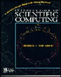 Introduction to Scientific Computing: A Matrix Vector Approach Using Matlab (The Matlab Curriculum Series)