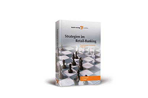 Strategien im Retail-Banking: Finanzdienstleister im veränderten Wettbewerb