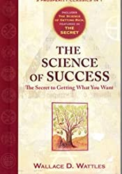The Science of Success, The Secret to Getting What You Want