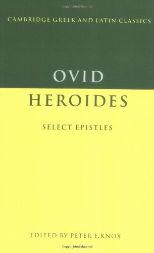 Ovid: Heroides Select Letters: Select Epistles (Cambridge Greek and Latin Classics)