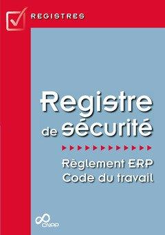 Registre de Securite - Reglement Erp/Code du Travail