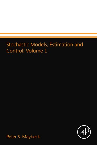 Stochastic Models, Estimation and Control: Volume 1