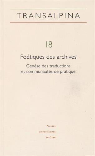 Poétiques des archives : Genèse des traductions et communautés de pratique