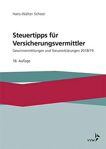 Preisvergleich Produktbild Steuertipps für Versicherungsvermittler: Gewinnermittlungen und Steuererklärungen 2018 / 2019