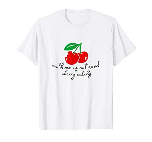 Kirschen Essen Funny Denglische Sprüche T-Shirt Geschenk -