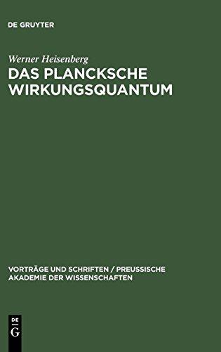 Das Plancksche Wirkungsquantum (Vorträge und Schriften / Preußische Akademie der Wissenschaften)