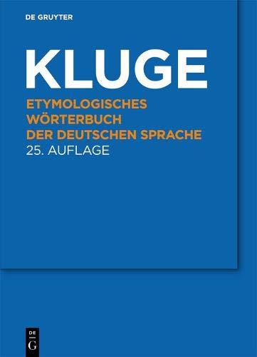 Kluge: Etymologisches Wörterbuch der deutschen Sprache