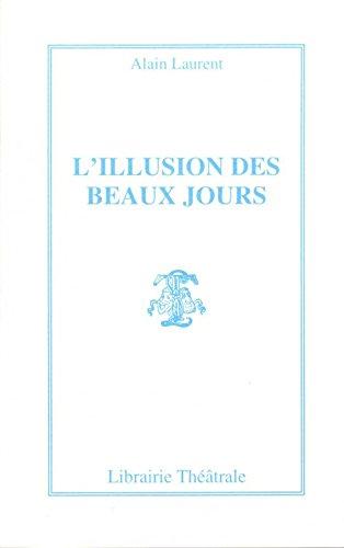L'illusion des beaux jours par Alain Laurent