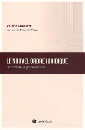 Le nouvel ordre juridique : Le droit de la gouvernance