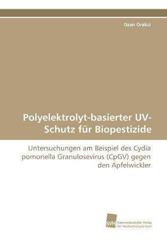 Polyelektrolyt-basierter UV-Schutz für Biopestizide: Untersuchungen am Beispiel des Cydia pomonella Granulosevirus (CpGV) gegen den Apfelwickler