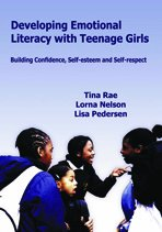 Developing Emotional Literacy with Teenage Girls: Developing Confidence, Self-Esteem and Self-Respect (Lucky Duck Books)