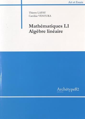 Mathématiques L1 Algèbre linéaire par Thierry Lafay