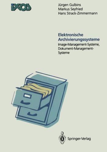 Elektronische Archivierungssysteme: Image-Managment-Systeme, Dokument-Management-Systeme (German Edition)