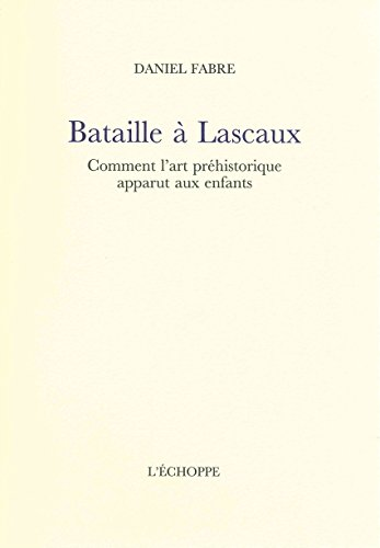 bataille--lascaux-comment-l-39-art-prhistorique-apparut-aux-enfants