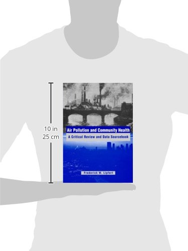 Air Pollution and Community Health: A Critical Review and Data Sourcebook (Industrial Health & Safety)