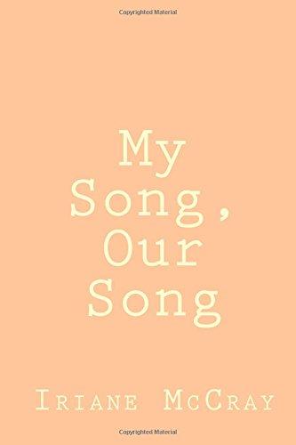My Song, Our Song por Iriane M McCray