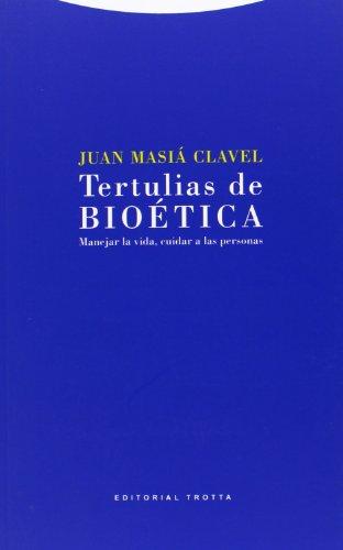 Tertulias de bioética: Manejar la vida, cuidar a las personas (Estructuras y Procesos. Religión)