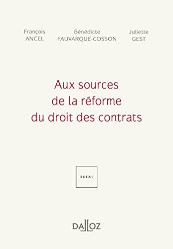 Aux sources de la rforme du droit des contrats