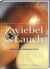 Preisvergleich Produktbild Zwiebel & Lauch: Knoblauch, Bärlauch & Co