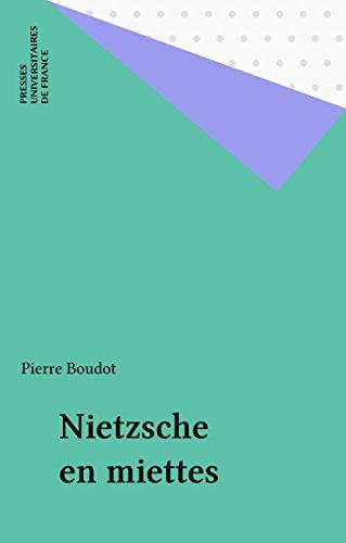 Nietzsche en miettes (Quadrige t. 171) par Pierre Boudot