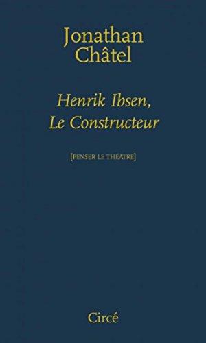 Henrik Ibsen, le constructeur : De Une maison de poupe  Quand nous nous rveillons d'entre les morts