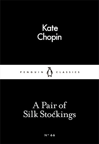 A Pair of Silk Stockings (Penguin Little Black Classics)