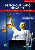 Derecho Privado Romano: Casos, Acciones e Instituciones