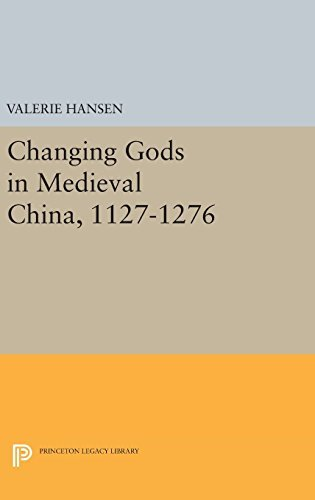 Changing Gods in Medieval China, 1127-1276 (Princeton Legacy Library) by Valerie Hansen (2016-04-19)