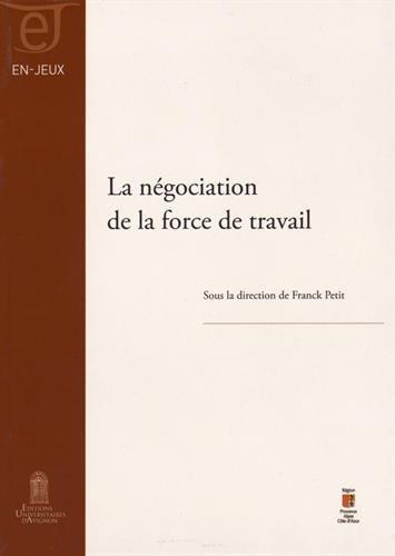 La négociation de la force de travail par Franck Petit