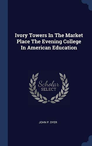 Ivory Towers in the Market Place the Eve