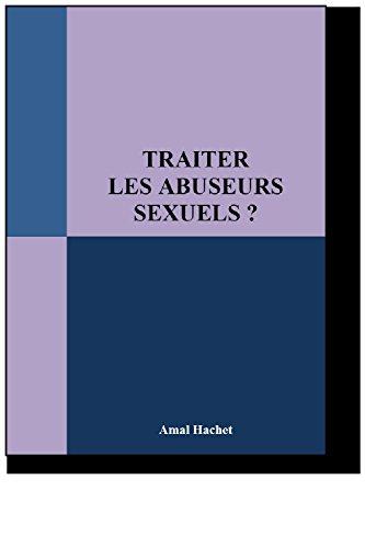 TRAITER LES ABUSEURS SEXUELS ?