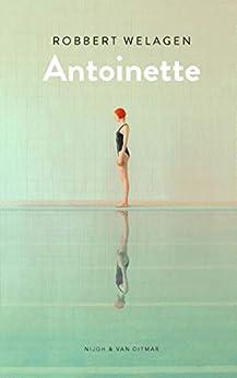Antoinette van [Welagen, Robbert]