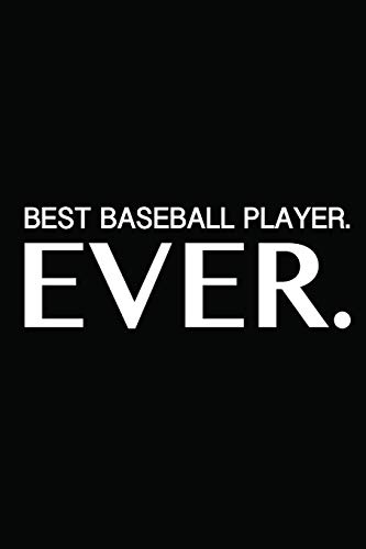 BEST Baseball Player Ever: Baseball Lovers Gift ~ A Perfect Gift For the Baseball Player...Someone Special In Your Life, Coach & Team Unique Gift | Journal to Write In Small Notebook 6