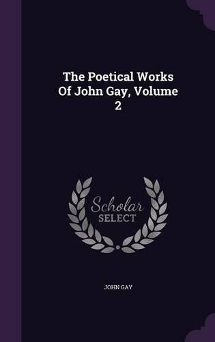 The Poetical Works Of John Gay, Volume 2