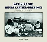 Wer sind Sie, Henri Cartier-Bresson?: Das Lebenswerk in 602 Bildern. Broschierte Sonderausgabe. Neuauflage - Henri Cartier-Bresson