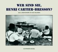 Wer sind Sie, Henri Cartier-Bresson?: Das Lebenswerk in 602 Bildern. Broschierte Sonderausgabe. Neuauflage