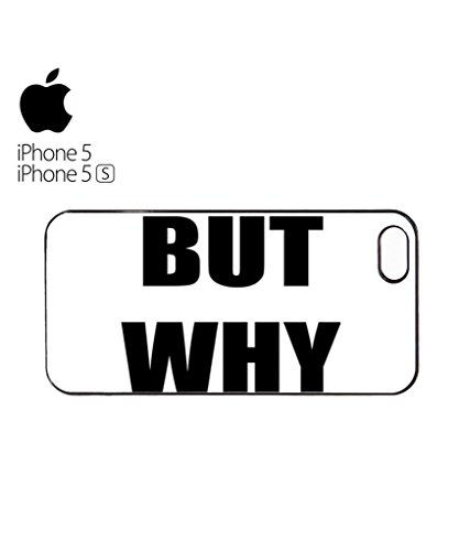 But Why Meme Funny Dope Tumblr Mobile Cell Phone Case Cover iPhone 5c Black Blanc