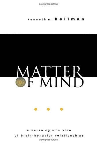 Matter of Mind: A Neurologist's View of Brain-Behavior Relationships by Kenneth M. Heilman (2002-01-01)